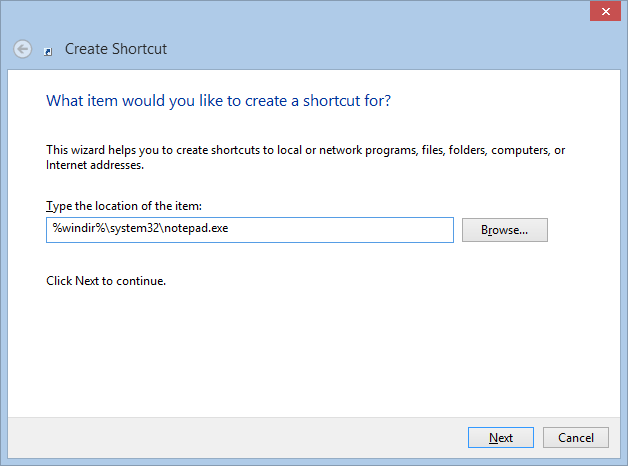 Create shortcut pointing at %windir%\system32\notepad.exe